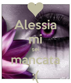 Poster: Alessia mi sei mancata :(