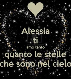 Poster: Alessia ti amo tanto quanto le stelle che sono nel cielo