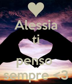 Poster: Alessia ti  penso  sempre <3