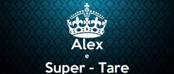 Poster:  Alex e Super - Tare