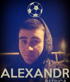 Poster:     ALEXANDR