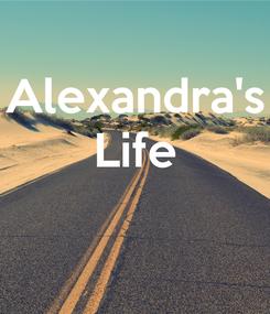 Poster: Alexandra's Life