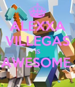 Poster: ALEXXA VILLEGAS IS AWESOME