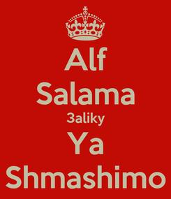 Poster: Alf Salama 3aliky Ya Shmashimo