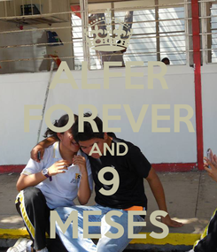 Poster: ALFER FOREVER AND 9 MESES