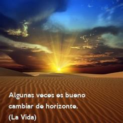 Poster: Algunas veces es bueno cambiar de horizonte. (La Vida)
