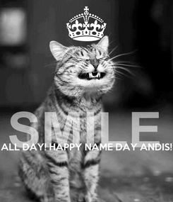 Poster:     ALL DAY! HAPPY NAME DAY ANDIS!
