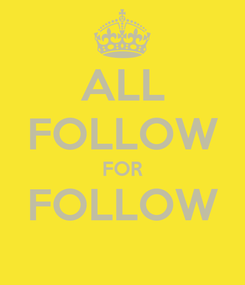 Poster: ALL FOLLOW FOR FOLLOW