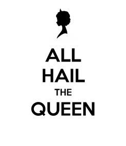 Poster: ALL HAIL THE QUEEN