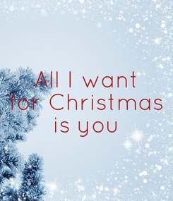 Poster: All I want for Christmas is you