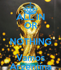 Poster: ALL IN OR NOTHING Vamos Argentina