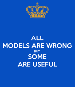 Poster: ALL MODELS ARE WRONG BUT  SOME ARE USEFUL