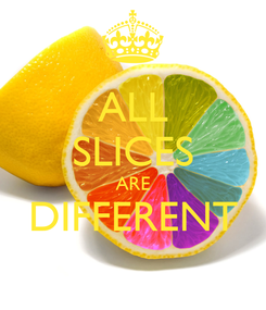 Poster: ALL SLICES ARE DIFFERENT