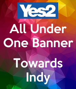 Poster: All Under One Banner  Towards Indy