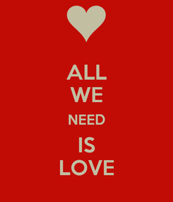 Poster: ALL WE NEED IS LOVE