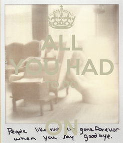Poster: ALL YOU HAD TO DO  ON