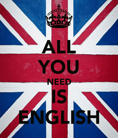 Poster: ALL YOU NEED IS ENGLISH