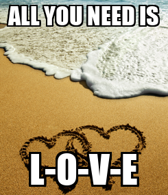 Poster: ALL YOU NEED IS L-O-V-E