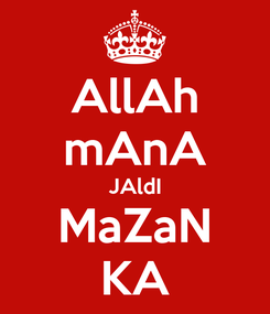 Poster: AllAh mAnA JAldI MaZaN KA