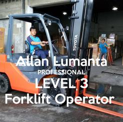Poster:  Allan Lumanta PROFESSIONAL LEVEL 3 Forklift Operator