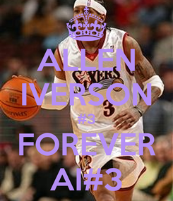 Poster: ALLEN IVERSON #3 FOREVER AI#3