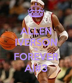 Poster: ALLEN IVERSON IS FOREVER AI#3