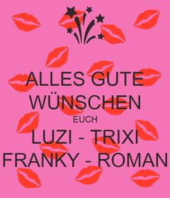 Poster: ALLES GUTE WÜNSCHEN EUCH LUZI - TRIXI FRANKY - ROMAN