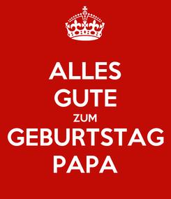 Poster: ALLES GUTE ZUM GEBURTSTAG PAPA