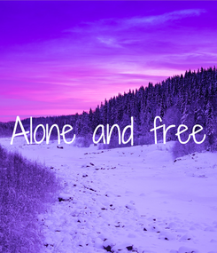 Poster: Alone and free