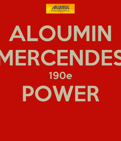 Poster: ALOUMIN MERCENDES 190e POWER