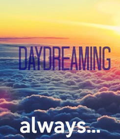 Poster:     always...