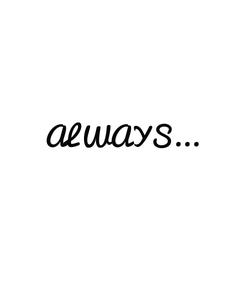 Poster:  ALWAYS...