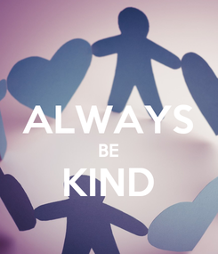 Poster:  ALWAYS BE KIND
