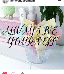 Poster: ALWAYS BE  YOURSELF