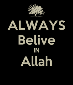 Poster: ALWAYS Belive IN Allah