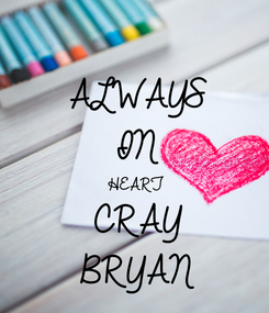 Poster: ALWAYS IN  HEART CRAY BRYAN