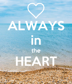 Poster: ALWAYS in the HEART