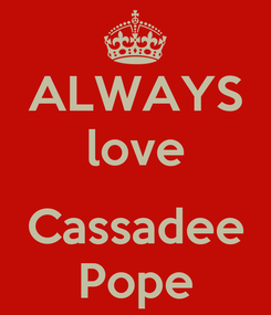 Poster: ALWAYS love   Cassadee Pope