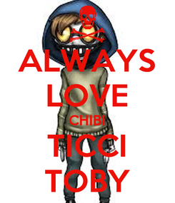 Poster: ALWAYS LOVE CHIBI TICCI TOBY