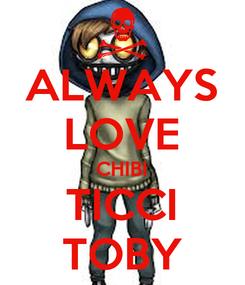 Poster: ALWAYS LOVE CHIBI TICCI TOBY