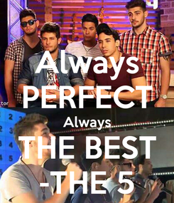 Poster: Always PERFECT Always THE BEST -THE 5