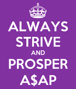 Poster: ALWAYS STRIVE AND PROSPER A$AP