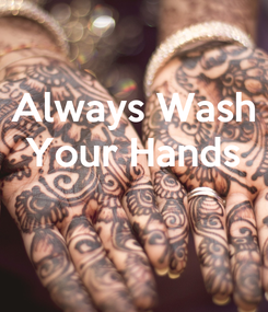 Poster: Always Wash Your Hands