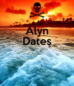 Poster: Alyn Dateş