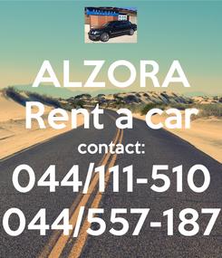 Poster: ALZORA Rent a car contact: 044/111-510 044/557-187
