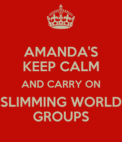 Poster: AMANDA'S KEEP CALM AND CARRY ON SLIMMING WORLD GROUPS