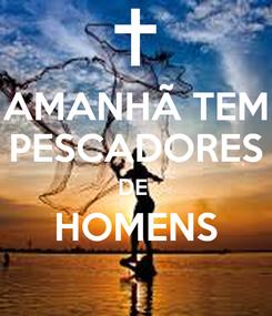 Poster: AMANHÃ TEM PESCADORES DE  HOMENS