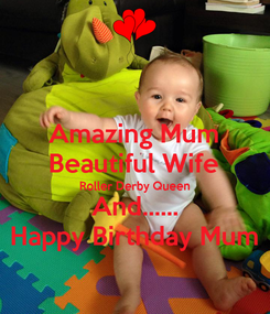 Poster: Amazing Mum Beautiful Wife Roller Derby Queen And...... Happy Birthday Mum