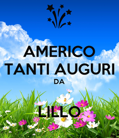 Poster: AMERICO TANTI AUGURI DA  LILLO