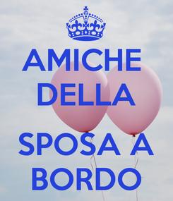 Poster: AMICHE  DELLA  SPOSA A BORDO